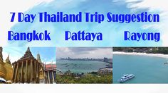 7 Day Thailand Trip Suggestion – Bangkok – Pattaya – Rayong
