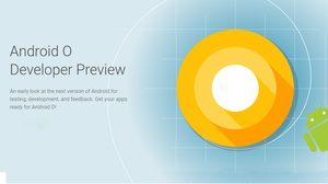 ยังไงกันแน่? Google เตรียมปล่อย Android O อย่างเป็นทางการ ในเดือนสิงหาคมนี้