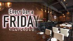 มาทำให้ทุกวันเป็นวันสุข กับร้าน EVERY DAY A FRIDAY : GASTROPUB