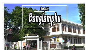 11 Best Things You Never Miss Around Banglamphu, Bangkok