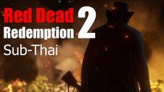 Red Dead Redemption 2 ตัวอย่างซับไทยที่แรก มาแล้ว!
