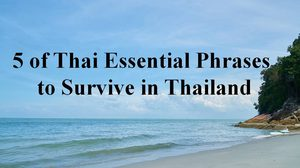 5 of Thai Essential Phrases to Survive in Thailand