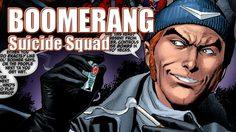 Captain Boomerang สมาชิกวายร้ายจาก Suicide Squad