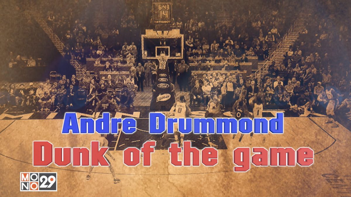 Andre Drummond Dunk of the game