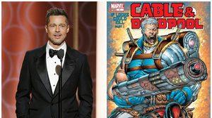ลือสนั่น แบรด พิตต์ ติดรายชื่อดาราสำหรับบท เคเบิล ใน Deadpool