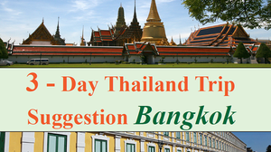 3 – Day Thailand Trip Suggestion – Bangkok