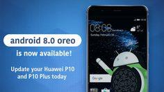 ผู้ใช้ Huawei P10 / P10 Plus เตรียมเฮ เริ่มปล่อยอัพเดท Android 8 Oreo แล้วที่ฟิลิปปินส์