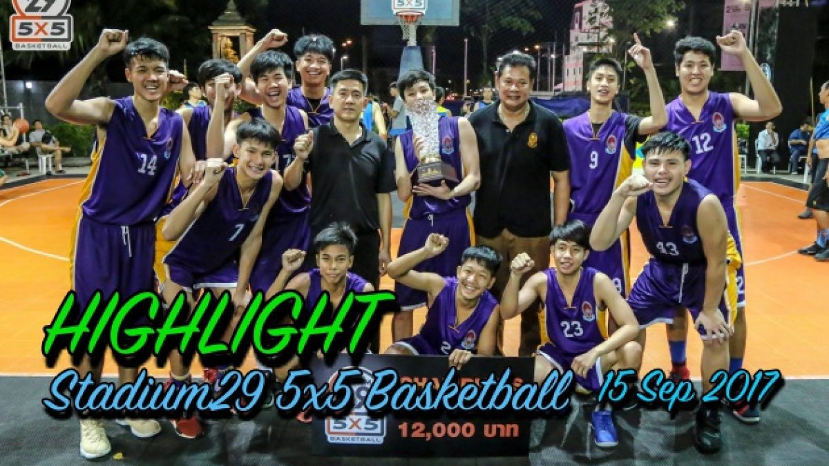 Highlight Stadium29 5x5 Basketball ( 15 Sep 2017 )
