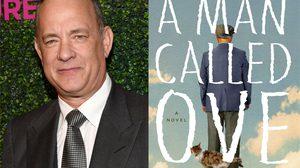 ทอม แฮงก์ส เตรียมรับบทเป็น อูเว มนุษย์ลุงวัย 59 ปีในหนังรีเมก A Man Called Ove