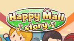 Happy Mall Story เกมส์สร้างห้างสรรพสินค้า สนุกสุดสีสัน
