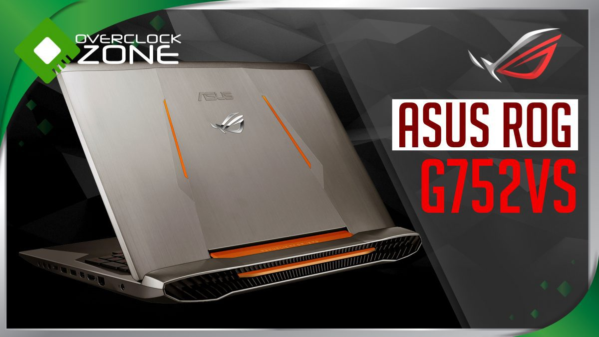 รีวิว ASUS ROG G752VS (OC Edition) : Gaming Notebook