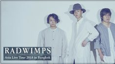 RADWIMPS Asia Live Tour 2018 in Bangkok  พร้อมขายบัตร 30 มิ.ย.นี้ ทั่วประเทศ!