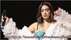 """""""Homesick"""" จากสาวสวย Dua Lipa ปังโดนใจแฟนเพลงเอเชีย!"""