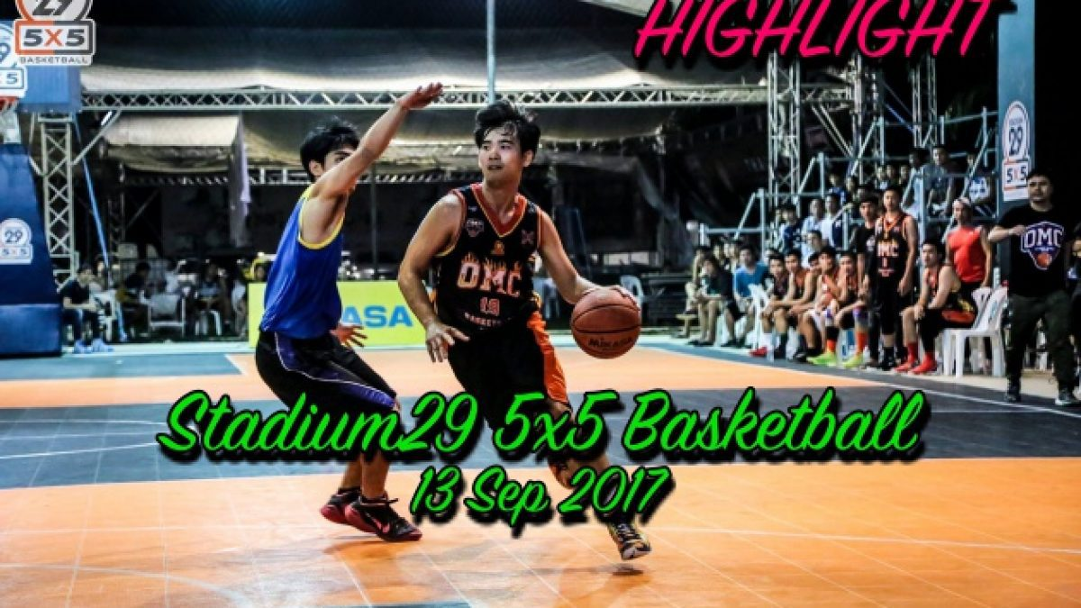 Highlight Stadium29 5x5 Basketball ( 13 Sep 2017 )