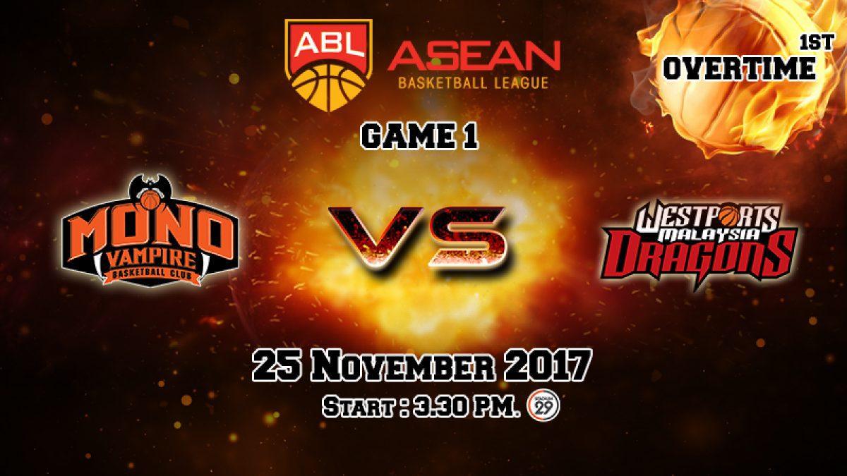 การเเข่งขันบาสเกตบอล ABL2017-2018 : Mono Vampire (THA) VS Dragons (MAS) OT1 (25 Nov 2017)