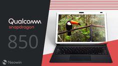 Qualcomm เปิดตัวชิป Snapdragon 850 แต่ไม่ใช่สำหรับมือถือ