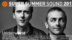 UNDERWORLD นำทีม! เทศกาลดนตรีหน้าร้อนของกรุงเทพฯ Super Summer Sound 2017!!