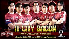 ท็อปฟอร์มสุดๆ IT. City Bacon แชมป์ RoV Pro League S1