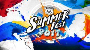 """แจกบัตรฟรี!! ROUTE 66 Summer Fest 2017 ปาร์ตี้ สงกรานต์ ที่ """"มันส์"""" ที่สุดในกรุงเทพ"""