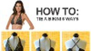 6 วิธีผูกบิกินี่ 1 ตัว ให้ สวยไม่ซ้ำ แบบ 6 in 1