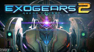 Exogears 2 Arena Combat เกมไฟท์ติ้งหุ่นยนต์สุดมันส์มาแล้ว