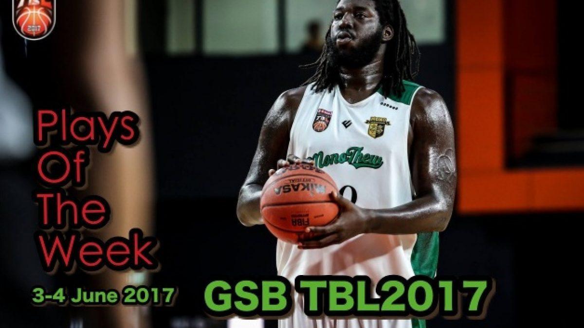 GSB TBL2017 Top 5 Of The Week (3-4 June 2017)