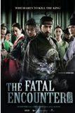 The Fatal Encounter แผนโค่นจอมกษัตริย์