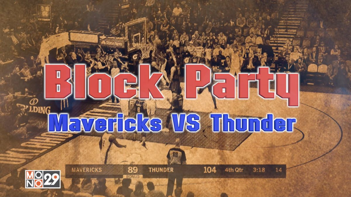Block Party Mavericks VS Thunder