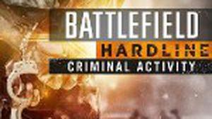 เปิดตัวเกมส์ภาคเสริม Battlefield Hardline: Criminal Activity