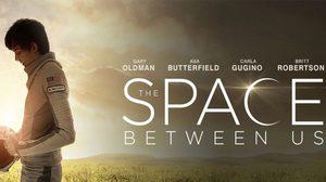 """เซเลบทั่วเมืองไทยรวมตัวพิสูจน์หนังโรแมนติก-ไซไฟไอเดียกระแทกใจ """"The Space Between Us"""""""