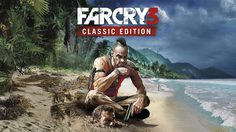 Far Cry 3 Classic Edition พร้อมให้เล่นล่วงหน้าแล้ววันนี้ผ่าน early access