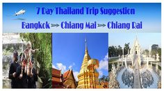 7 Day Thailand Trip Suggestion – Bangkok – Chiang Mai – Chiang Rai