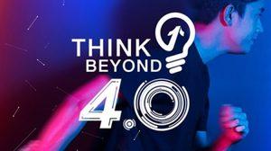 มหกรรมการศึกษา Think Beyond 4.0 เจาะลึกทุกประเด็น ไขทุกข้อสงสัย education 4.0