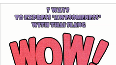"7 Ways To Express ""Awesomeness"" With Thai Slang"