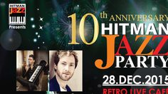 Hitman Jazz Party Concert ศิลปินระดับโลกล้นเวที ฉลอง 10 ปี ค่ายฮิตแมน