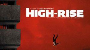หนังโลกที่เราอยากดู : High-Rise (2015) ยิ่งสูง ยิ่งคลั่ง