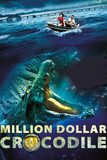 Million Dollar Crocodile โคตรไอ้เข้เงินล้าน
