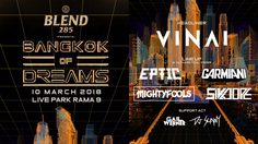 BLEND 285 presents Bangkok of Dreams เทศกาลดนตรี EDM ในฝันของขาแด๊นซ์ทั้งหลาย