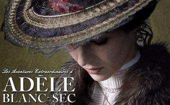 The Extraordinary Adventures of Adele Blanc-Sec พลังอะเดล ข้ามขอบฟ้าโค่น 5 อภิมหาภัย