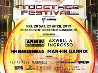 Together Festival 2017 Line Up สุดเดือด เตรียมแดนซ์ขาหลุด ไปกับศิลปินระดับโลก