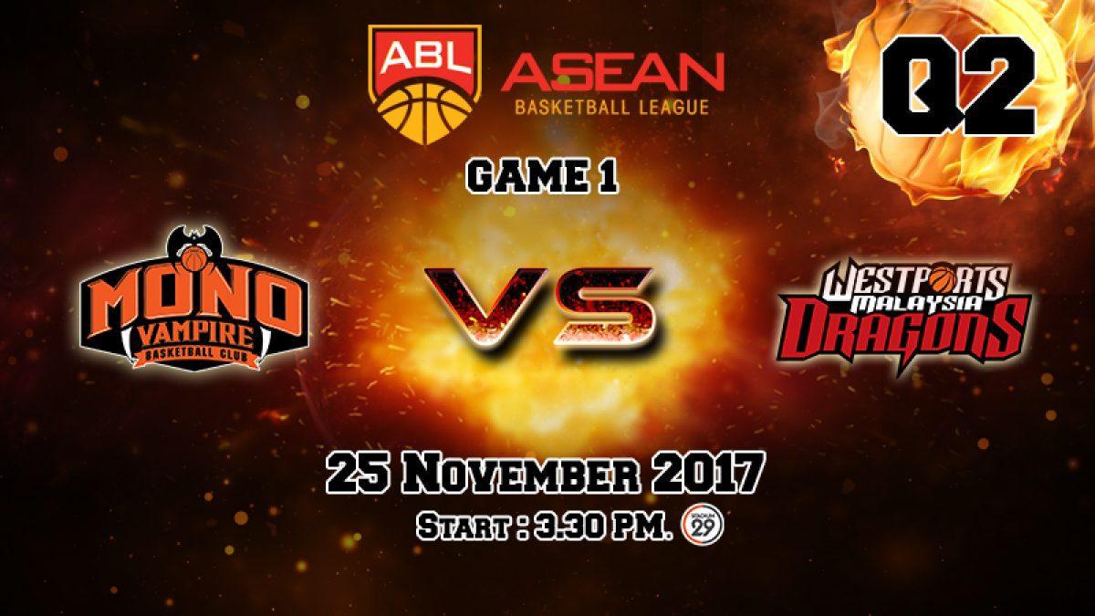 การเเข่งขันบาสเกตบอล ABL2017-2018 : Mono Vampire (THA) VS Dragons (MAS) Q2 (25 Nov 2017)