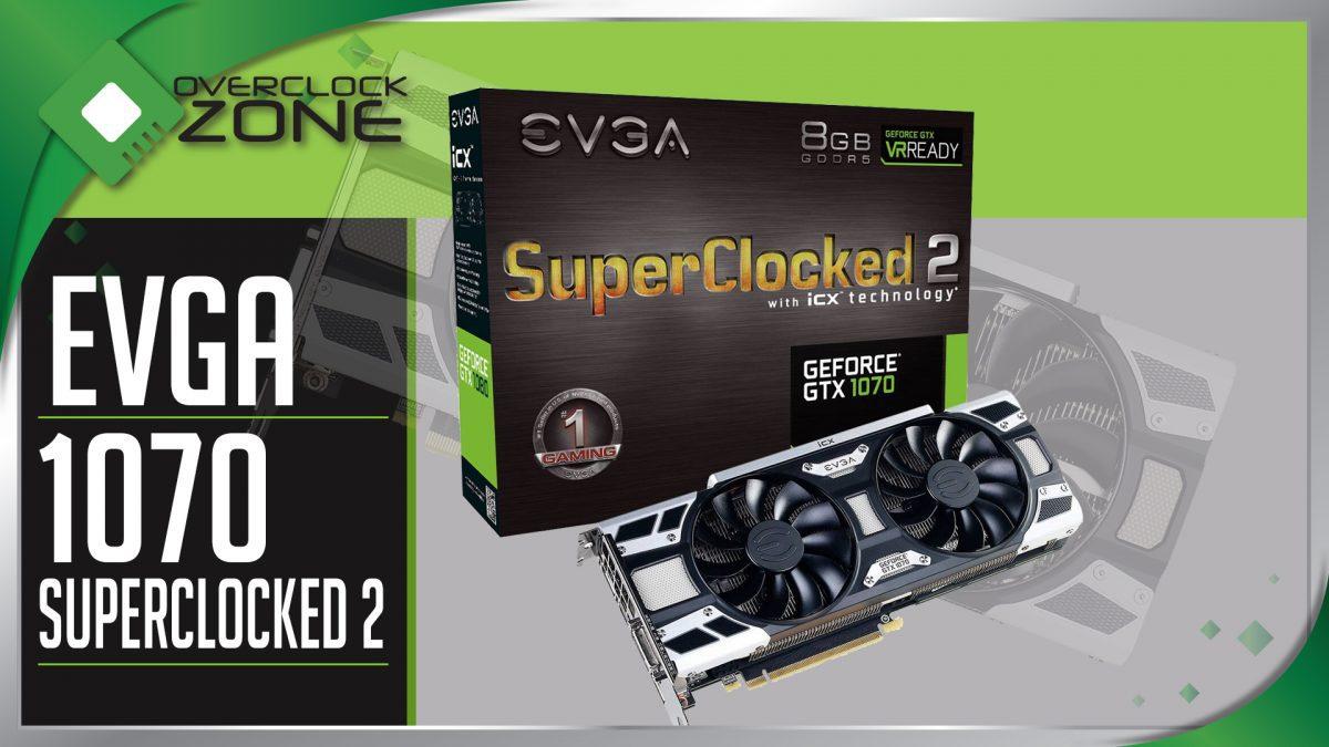 รีวิว EVGA GTX1070 SuperClocked2 : Graphic Card