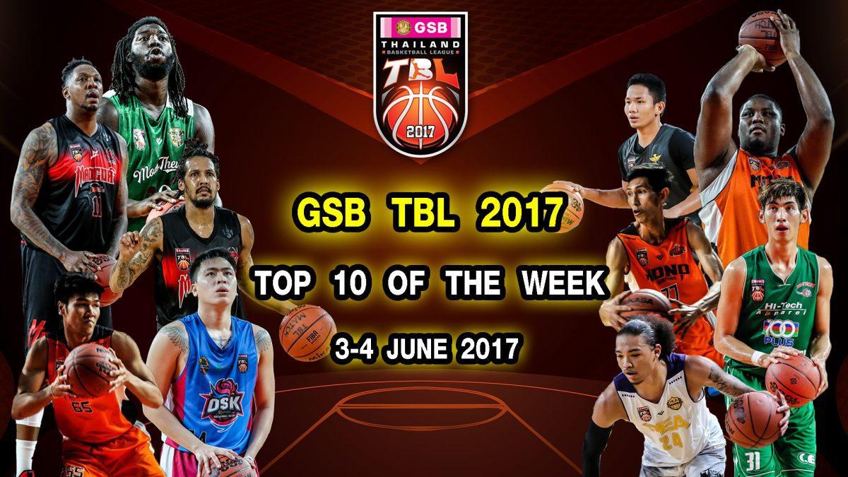 GSB TBL2017 Top 10 Plays Of The Week ( 3-4 June 2017)