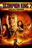 The Scorpion King 2: Rise Of A Warrior อภินิหารศึกจอมราชันย์